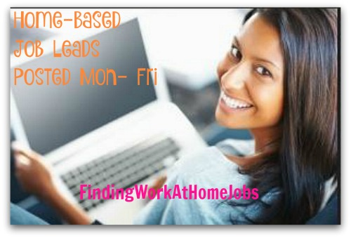 Home-based job leads posted Monday through Friday