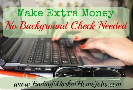 Make Extra Money- No Background check needed.
