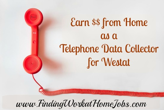 Earn $$ as a Telephone Data Collector for Westat