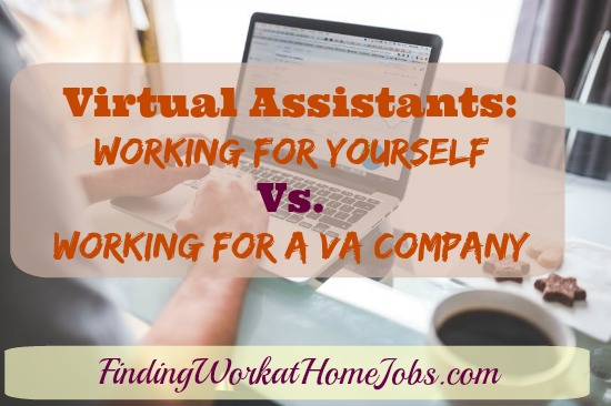 Virtual Assistants:Working for Yourself vs. Working for a VA Company