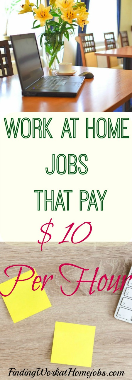 Find Work at Home Jobs that Pay at least $10 per hour