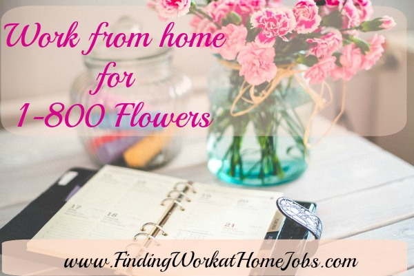 Work from home for 1-800-Flowers