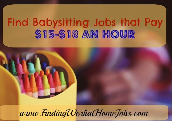 Find Babysitting jobs that pay $15-$18 an hour