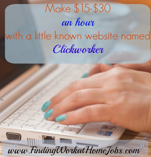 Make $15-$30 an hour via Clickworker