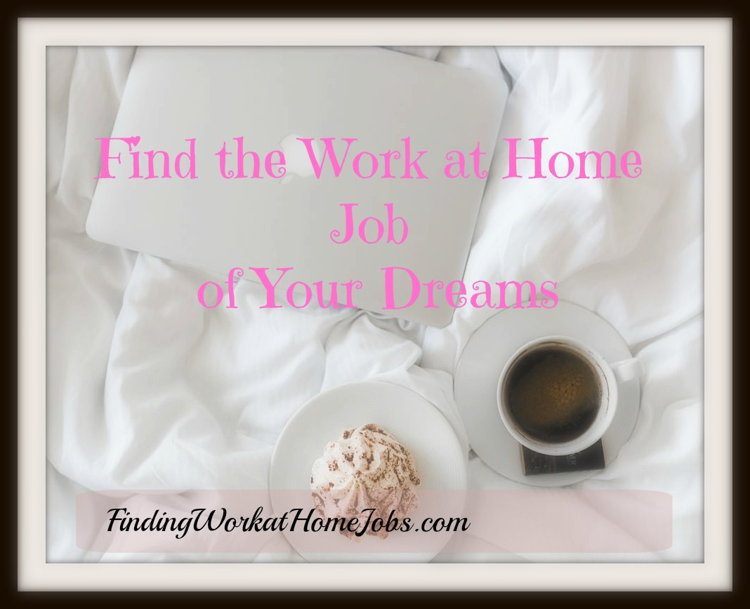 work at home job of your dreams