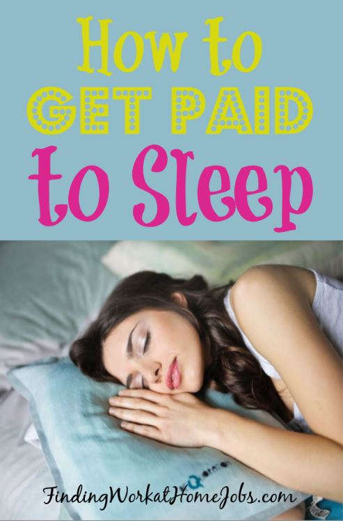 Get Paid To Sleep- Seriously.
