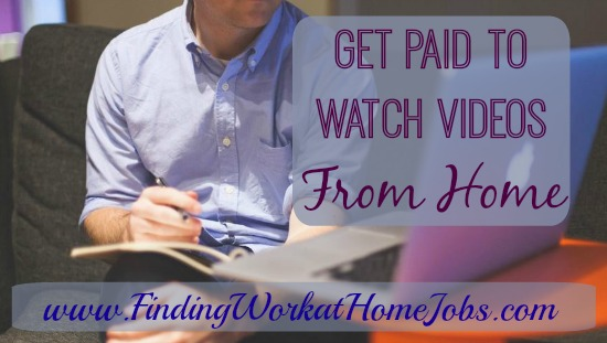 Get Paid to Watch Videos from home